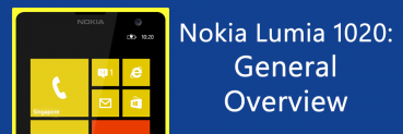 Nokia Lumia 1020: General Overview