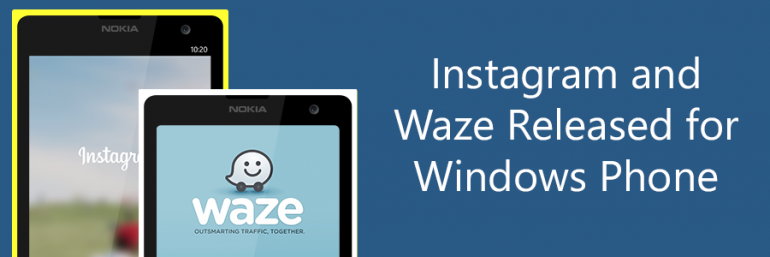 Instagram and Waze Released for Windows Phone