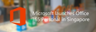 Microsoft launches Office 365 Personal in Singapore