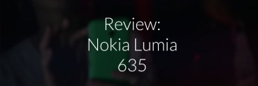 Review: Nokia Lumia 635