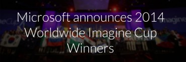 Microsoft announces 2014 Worldwide Imagine Cup winners